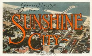 Greetings from Sunshine City, St. Petersburg, Florida