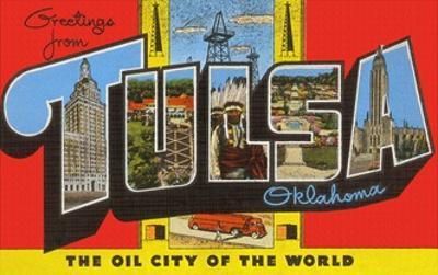 Greetings from Tulsa, Oklahoma, the Oil City of the World