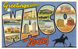 Greetings from Waco, Texas