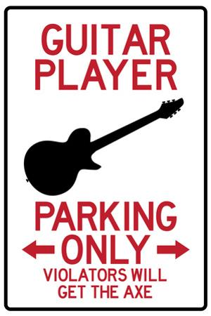 Guitar Player Parking Only