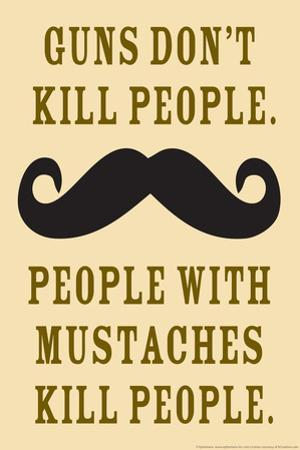 Guns Don't Kill People People With Mustaches Do Funny Plastic Sign