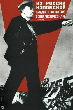 From the Nep Russia Will Come the Socialist Russia!, 1930 by Gustav Klutsis
