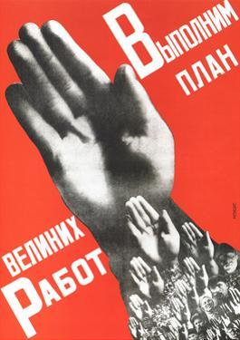 Let Us Fulfill the Plan of the Great Projects, 1930 by Gustav Klutsis