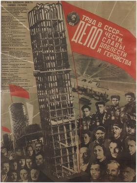 Work in the USSR Is a Matter of Honour, Glory, Sacrifice and Heroism, 1931 by Gustav Klutsis