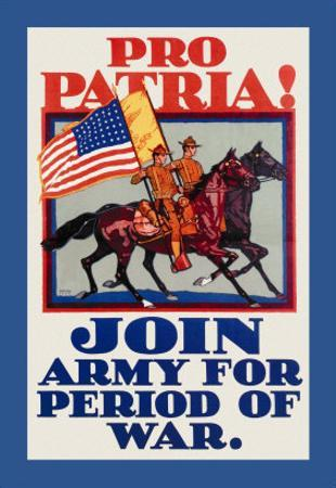 Pro Patria! Join Army for Period of War