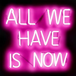 Neon All We Have Is Now PB by Hailey Carr