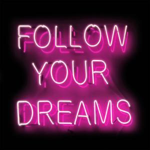 Neon Follow Your Dreams PB by Hailey Carr