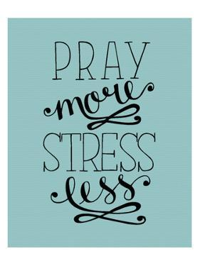 Hand Lettering Pray More, Stress Less. Biblical Background. Christian Poster. Scripture. Modern Cal
