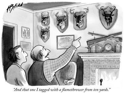"""""""And that one I tagged with a flamethrower from ten yards."""" - New Yorker Cartoon by Harry Bliss"""