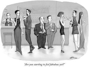 """""""Are you starting to feel fabulous yet?"""" - New Yorker Cartoon by Harry Bliss"""