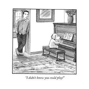 """""""I didn't know you could play!"""" - Cartoon by Harry Bliss"""