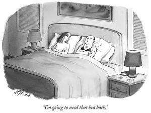 """""""I'm going to need that bra back."""" - New Yorker Cartoon by Harry Bliss"""
