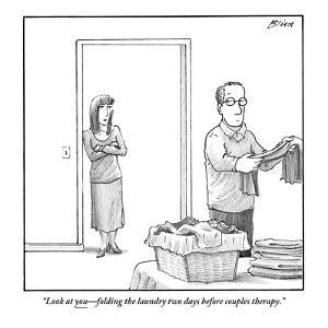 """Look at you—folding the laundry two days before couples therapy."" - New Yorker Cartoon by Harry Bliss"