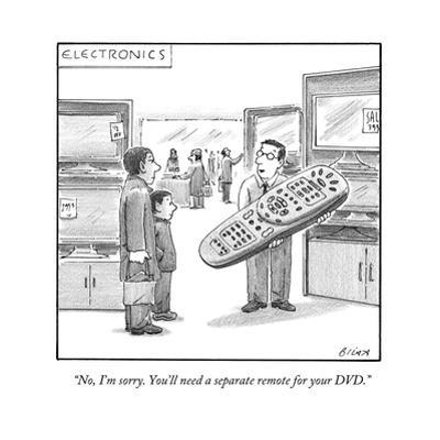 """""""No, I'm sorry. You'll need a separate remote for your DVD."""" - New Yorker Cartoon by Harry Bliss"""