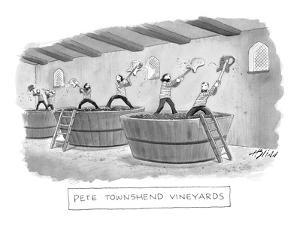 """Pete Townshend Vineyards"" - New Yorker Cartoon by Harry Bliss"