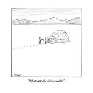 """Where are the cheese sticks?"" - New Yorker Cartoon by Harry Bliss"
