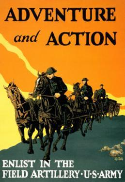 Adventure and Action, Enlist in the Field Artillery by Harry S. Mueller