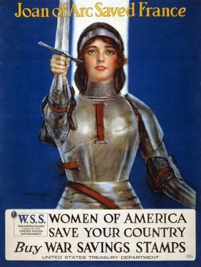 Joan of Arc Saved France, Women of America, Save Your Country Poster, 1918 by Haskell Coffin