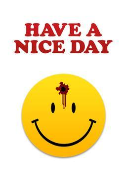 Have a Nice Day Smiley Face with Bullet Hole Art Print Poster
