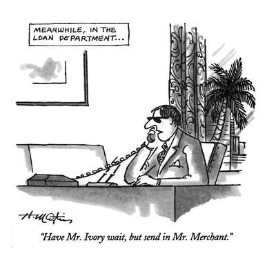 https://imgc.allpostersimages.com/img/posters/have-mr-ivory-wait-but-send-in-mr-merchant-new-yorker-cartoon_u-L-PGT6VD0.jpg?artPerspective=n