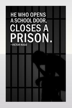 He Who Opens A School Closes A Prison
