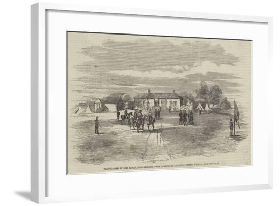 Head-Quarters of Lord Raglan, Near Balaclava--Framed Giclee Print