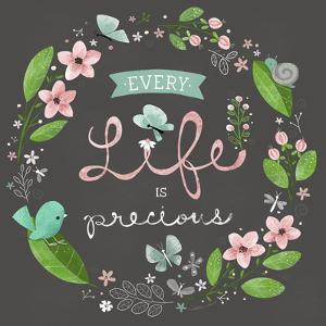 Every Life Is Precious by Heather Rosas