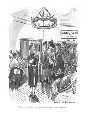 """Heave you noticed a very festive table of Bryn Mawr alumnae?"" - New Yorker Cartoon by Helen E. Hokinson"