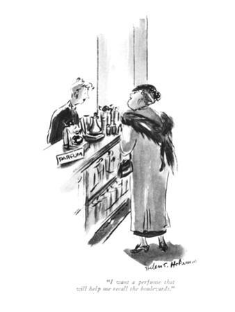 """""""I want a perfume that will help me recall the boulevards."""" - New Yorker Cartoon by Helen E. Hokinson"""