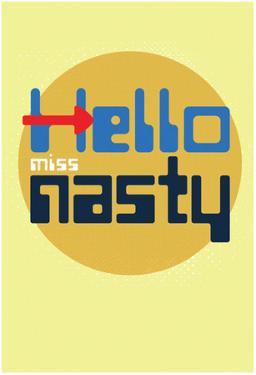 Hello, Miss Nasty