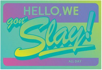 Hello, We Gon Slay! All Day (Emerald Gradient on Purple)