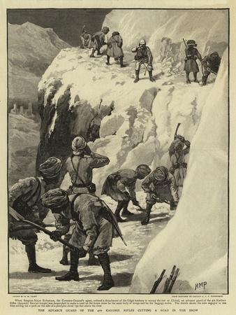 The Advance Guard of the 4th Kashmir Rifles Cutting a Road in the Snow