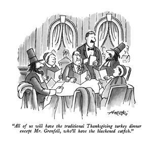 """All of us will have the traditionial Thanksgiving turkey dinner except Mr…"" - New Yorker Cartoon by Henry Martin"