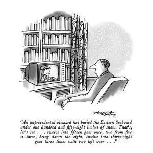 """An unprecedented blizzard has buried the Eastern Seaboard under one hundr…"" - New Yorker Cartoon by Henry Martin"