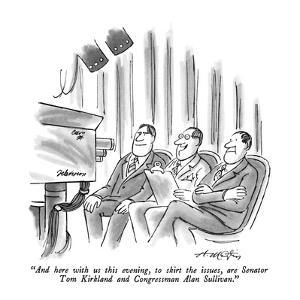 """And here with us this evening, to skirt the issues, are Senator Tom Kirkl…"" - New Yorker Cartoon by Henry Martin"