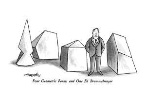 Four Geometric Forms and One Ed Brummelmeyer - New Yorker Cartoon by Henry Martin