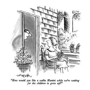 """""""How would you like a vodka Martini while we're waiting for the children t?"""" - New Yorker Cartoon by Henry Martin"""