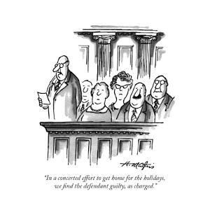 """In a concerted effort to get home for the holidays, we ?nd the defendant ..."" - New Yorker Cartoon by Henry Martin"