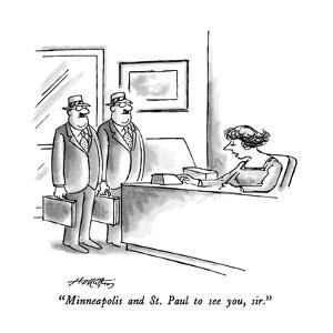 """Minneapolis and St. Paul to see you, sir."" - New Yorker Cartoon by Henry Martin"