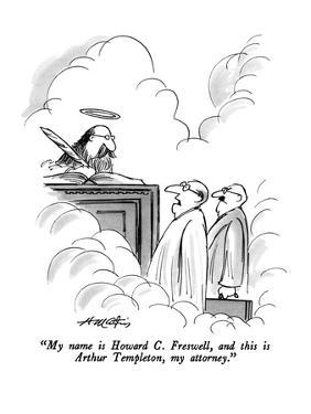 """""""My name is Howard C. Freswell, and this is Arthur Templeton, my attorney.?"""" - New Yorker Cartoon by Henry Martin"""