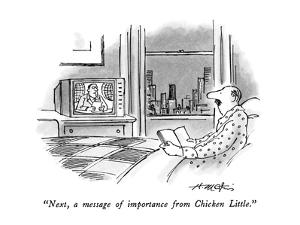 """Next, a message of importance from Chicken Little."" - New Yorker Cartoon by Henry Martin"