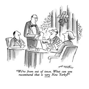 """We're from out of town.  What can you recommend that is very New Yorky?"" - New Yorker Cartoon by Henry Martin"
