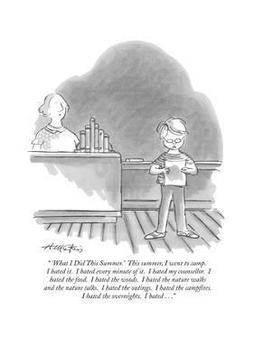 """ 'What I Did This Summer.' This summer, I went to camp. I hated it. I hat…"" - New Yorker Cartoon by Henry Martin"