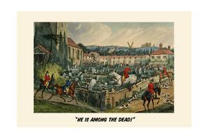 He Is Among the Dead by Henry Thomas Alken