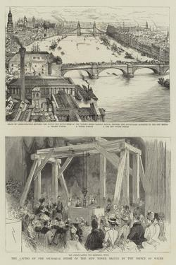 The Laying of the Memorial Stone of the New Tower Bridge by the Prince of Wales by Henry William Brewer