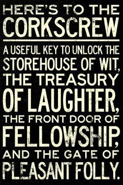 Here's To The Corkscrew Quote