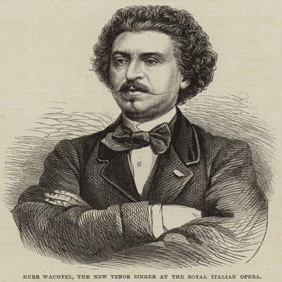 https://imgc.allpostersimages.com/img/posters/herr-wachtel-the-new-tenor-singer-at-the-royal-italian-opera_u-L-PVGX2U0.jpg?p=0