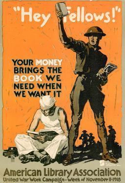 Hey Fellows American Library Association WWI War Propaganda Art Print Poster