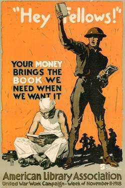 Hey Fellows American Library Association WWI War Propaganda Art Print Poster