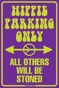 Hippie Parking Only All Others Will Be Stoned